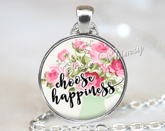 CHOOSE HAPPINESS Necklace, Happiness Pendant, Happiness Keychain, Quote Jewelry, Inspirational Word, Pink Shabby Roses, Positive Affirmation