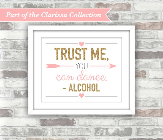 INSTANT DOWNLOAD - Clarissa Collection - Printable Trust Me You Can Dance Wedding Sign - 8x10 Digital File - Gold Glitter Effect Blush Pink