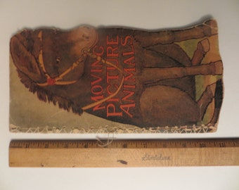 1907 Moving picture animals book Copyright by K. E. Garmen Only 1 date on cover
