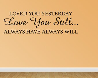 Love You Still Master Bedroom Wall Decal Vinyl Wall Quote Decals Wedding Gift Decal Vinyl Lettering (JR389)