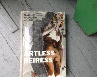 CIJ 25% The Artless Heiress, Phoenix Arizona Tale, Great Dust Jacket Art, Kitschy, Display Gift, MCM, Clarence Kelland, 1962 Edition