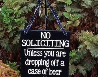 No Soliciting Unless You Are Dropping Off a Case of Beer or Have Free Ammo, No Soliciting Humor, Home Decor