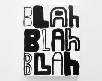 BLaH bLAh BLAh - 8 X 10 inch Canvas - Graffiti Art Canvas Painting Original Modern Art Urban Black White Art Poetry Painting - LYNDA BLACK