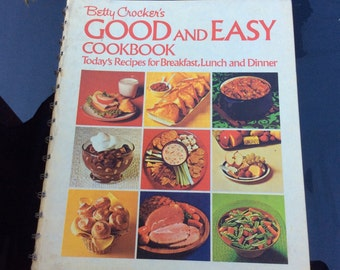 Vintage Betty Crocker Good and Easy Cookbook, 1974 Betty Crocker Cookbook