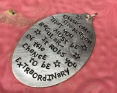 Stamped Vintage Upcycled Spoon Jewelry Pendant - Uta Hagen Quote - Overcome The Notion That You Must Be Regular It Robs You Of The Chance To
