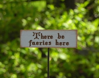 Miniature Fairy Garden Sign There be faeries here - fairy garden accessories accessory terrarium supply