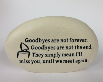 Goodbyes are not the End - Memorial Stone