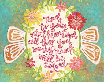 Tend to Your Vital Heart, Rumi Quote, Inspirational Quote Print