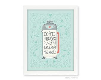 Coffee Art Print - 11x14 print - Coffee Makes Everything Possible - Coffee Print - Coffee Sign - Kitchen Art
