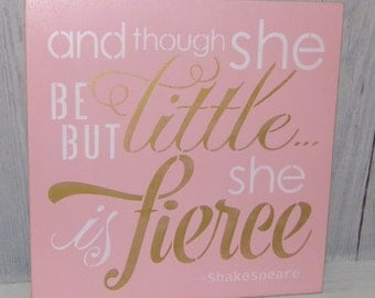 And Though She Be But Little She Is Fierce, Pink Gold Decor, Pink Gold Nursery, Girls Nursery Art, Pink Bedroom Decor, Nursery Signs