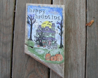 Happy Haunting Sign, Reclaimed Wood Halloween Sign, Decoupage sign, Halloween Decoration