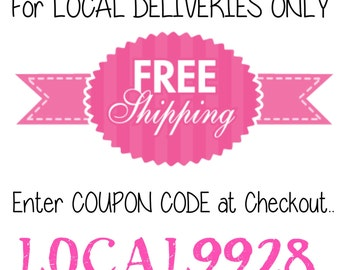 Coupon code for LOCAL Free Shipping