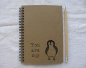 You are my Penguin - 5 x 7 journal