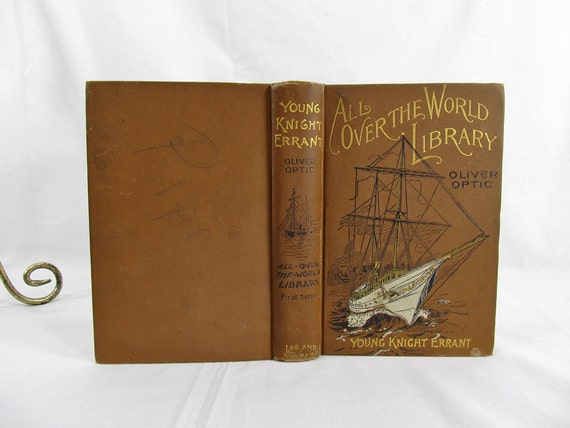 Young Knight Errant, Oliver Optic, 1892 First Edition, Lee and Shepard Young Boys Series Children's Book, Antique All Over The World Library