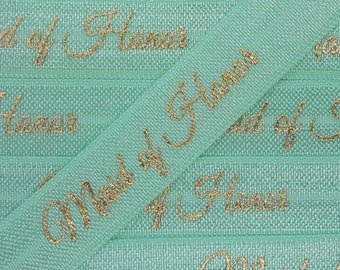5/8 Mint MAID OF HONOR in Gold Foil, Fold Over Elastic
