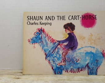Shaun and the Cart Horse, 1979, Charles Keeping, vintage kids book