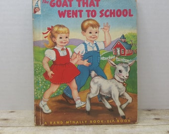 The Goat that Went to School, 1952, Rand McNally Elf Book, vintage kids book