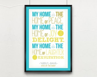 """BAHAI Printed Quote """"My home is the home of peace. My home is the home of joy delight."""" Baha'i Art Typography Print"""