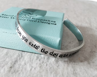SALE I will love you until the day after forever personalized cuff bracelet remembrance infant loss forever in our hearts
