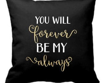 You Will Forever Be My Always Glitter Chevron decorative pillow cover