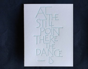 Calligraphic Letterpressed Card with Quotation by T.S. Eliot
