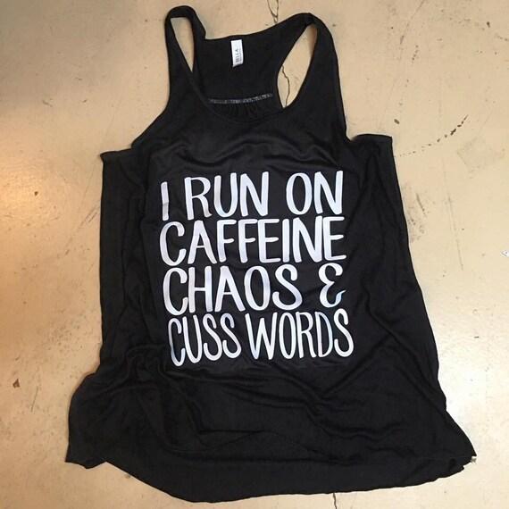 I run on caffeine, chaos & cuss words