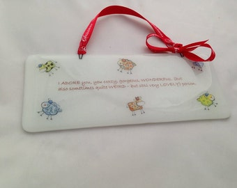 Quote Wall Hanger, Fused Glass, I Adore You
