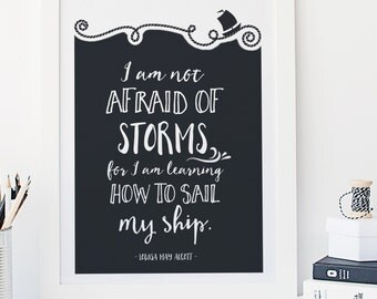 I am not afraid of storms for I am learning how to sail my ship - Typography - Nautical - Little Women - Hand lettered - Louisa May Alcott