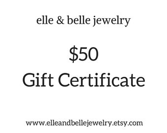 50 US Dollar Gift Certificate Redeemable at elle & belle jewelry, Mothers Day Gift, Womens Gift for Her, Gift for Mom, Supporting SickKids