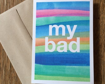"Watercolor Greeting Card ""My Bad"" --  apology notecard"