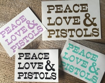 Peace love & pistols decal, decal, car decal, cup decal, tumbler decal, mug decal, sticker, custom decal, word decal, vinyl decal, country