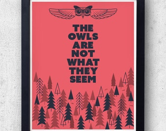 The Owls Are Not What They Seem Print. Twin Peaks inspired, david lynch, black lodge