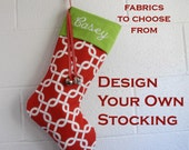 Customize Your Personalized Christmas Stocking Choose from 16 Holiday Fabrics Create A Stocking