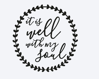 It Is Well With My Soul Vinyl Decal