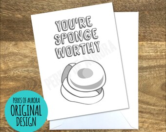 "Funny Valentine's Day card ""You're Sponge Worthy"" Seinfeld inspired"