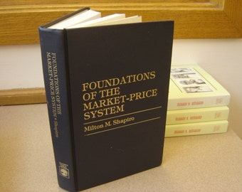 Foundations of the Market Price System by Milton M. Shapiro. hardcover, 1985.
