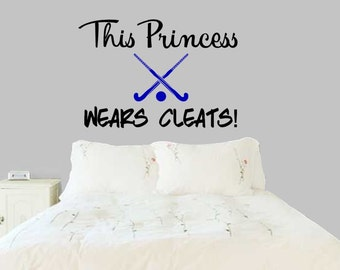 Field Hockey Wall Decal, This Princess Wears Cleats, Sports Sticker Part 57