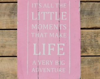 "reclaimed wood wall art - ""it's all the little moments that make life a very big adventure"""