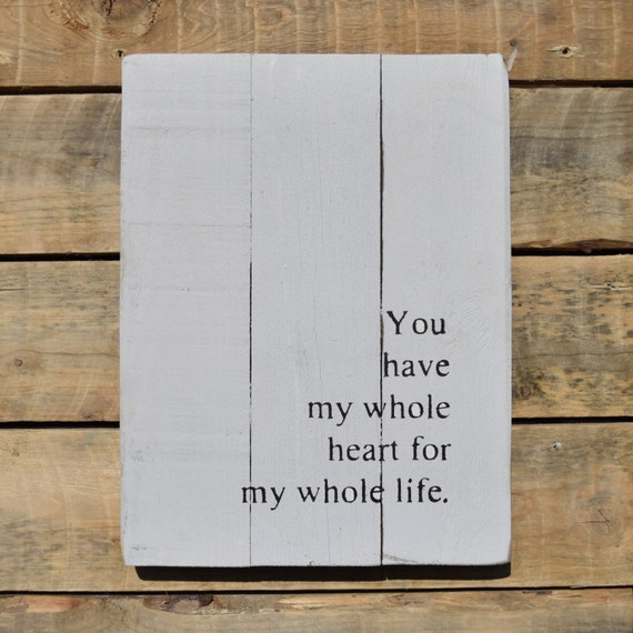 "reclaimed wood wall art - ""you have my whole heart for my whole life"""