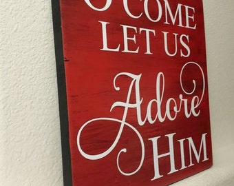 O come let us adore Him wood sign