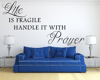 Life Is Fragile Handle It With Prayer Vinyl Wall Decal, Life Is Fragile Wall Decal, Handle It With Prayer, Decals, Vinyl Wall Art, Custom
