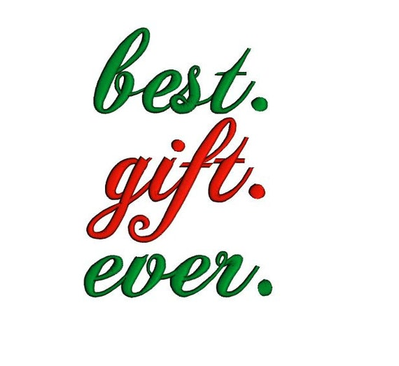 Best gift ever machine embroidery design. Best gift ever