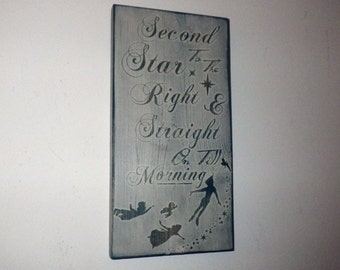 Second Star on the Right And Straight on Till Morning... Peter Pan Quote / Disney Home Decor / Neverland Sign