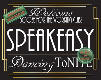 Speakeasy Sign 16 X 20 Welcome Booze for the Working Class Dancing ToNite Prohibition Gatsby 1920s Roaring 20s Black Party Wedding Decor
