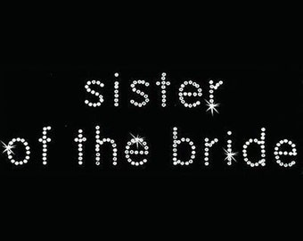 Rhinestone Transfer - Hot Fix Motif - Sister of the Bride - Bebe