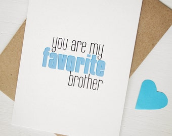 Gift for brother big brother card little brother card You are my favorite brother just because card