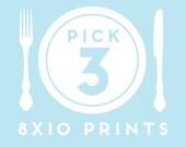 Any THREE 8x10 prints, 3 8x10 art prints, Pick Three