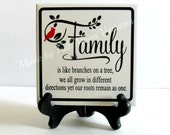 "Family is like branches on a tree we all grow in different directions yet our roots remain as one"" with wood easel  or easel / wall hanger"