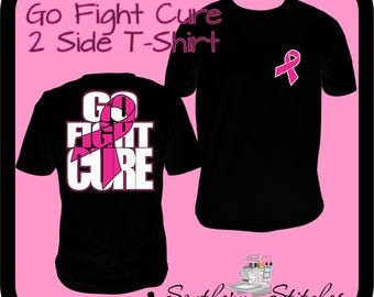 Go Fight Cure Two Sided T-Shirt