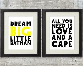 Superhero Wall Art Prints- Dream Big Little Batman. Superhero Decor. Super hero Room. All You Need is Love And A Cape Superhero Nursery Art.